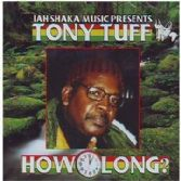 Tony Tuff - How Long (Jah Shaka Music) CD